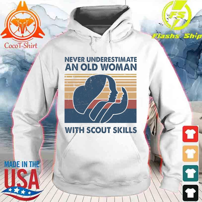 Never underestimate an old Woman with Scout skills vintage hoodie