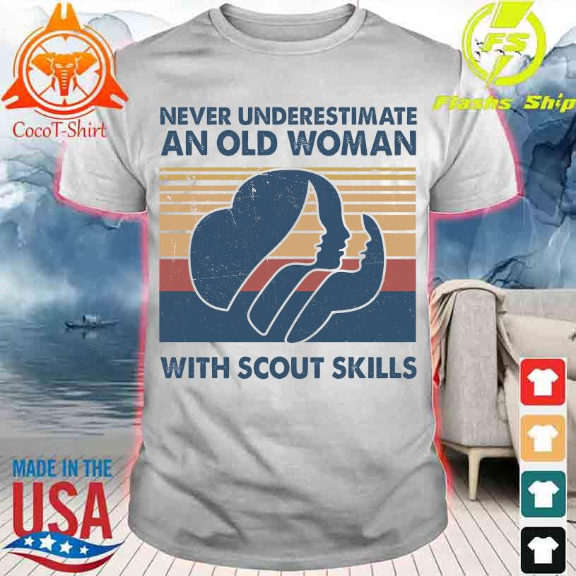 Never underestimate an old Woman with Scout skills vintage shirt