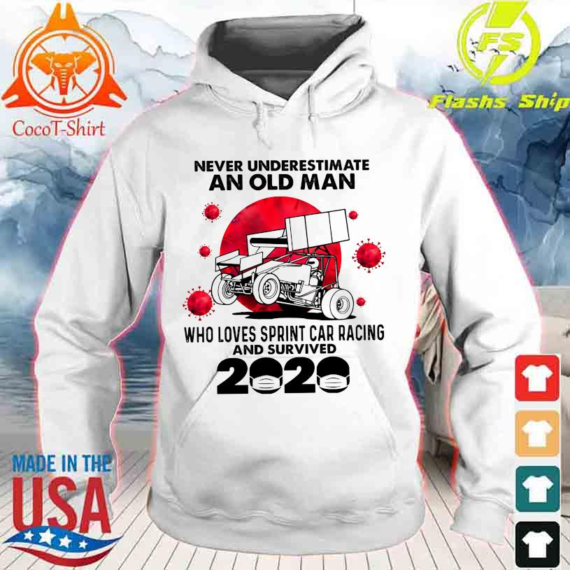 Official Never underestimate an old Man who loves Sprint Car Racing and survived 2020 hoodie