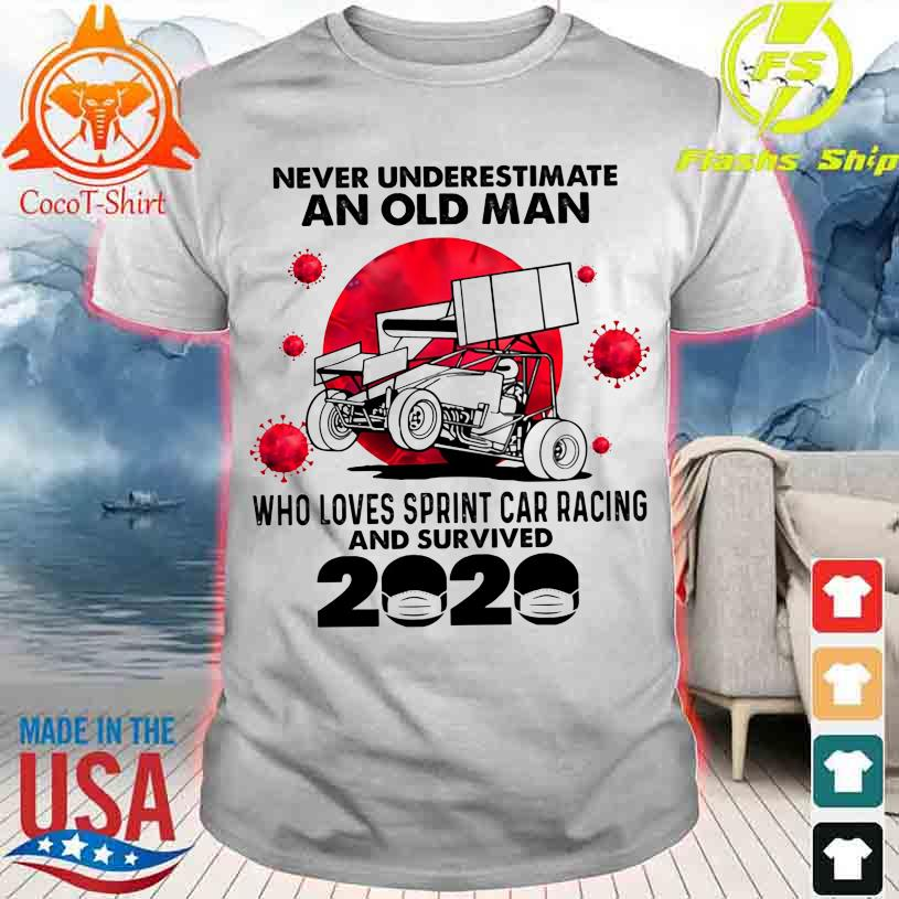 Official Never underestimate an old Man who loves Sprint Car Racing and survived 2020 shirt