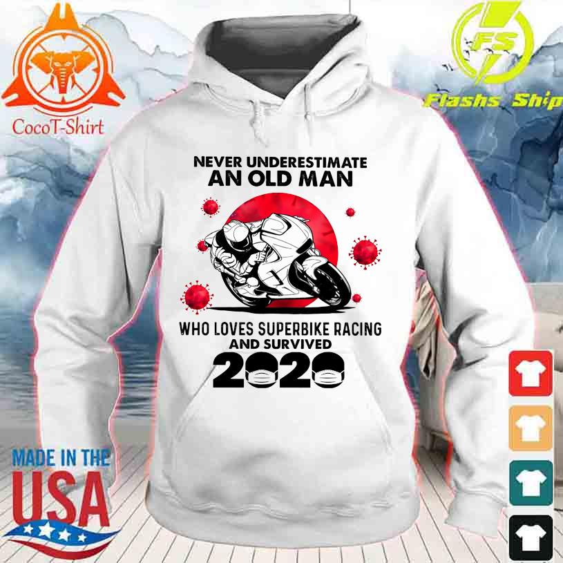 Official Never underestimate an old Man who loves Superbike Racing and survived 2020 hoodie