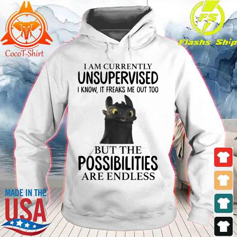 Official Toothless I'm Currently Unsupervised I Know It Freaks Me Out Too Shirt hoodie