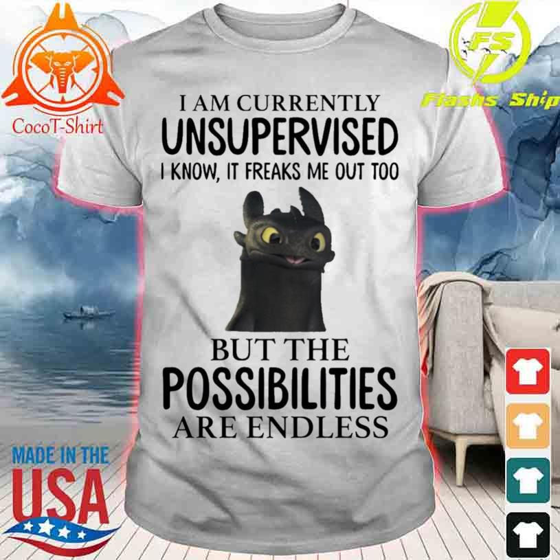 Official Toothless I'm Currently Unsupervised I Know It Freaks Me Out Too Shirt