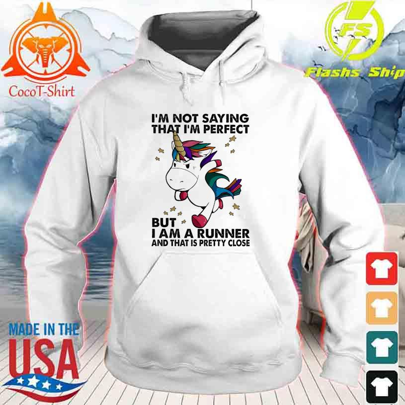 Official Unicorn I'm not saying that i'm perfect but I am a Runner and that is pretty close hoodie