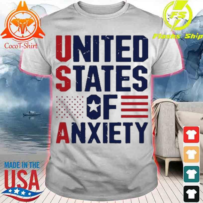 United states of Anxiety shirt